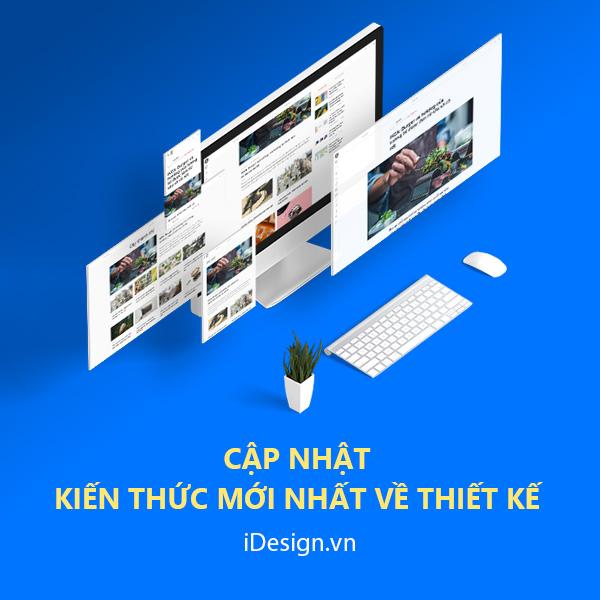 iDesign - Cập nhật kiến thức mới nhất về thiết kế