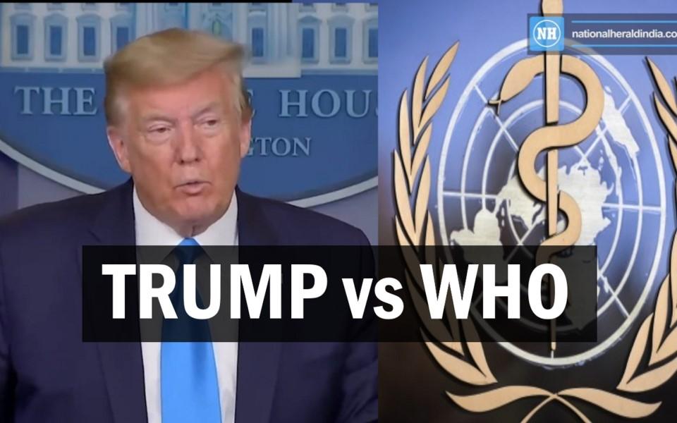 Tổng thống Trump tuyên bố ngừng tài trợ cho Tổ chức Y Tế thế giới WHO vì nghi vấn giấu dịch