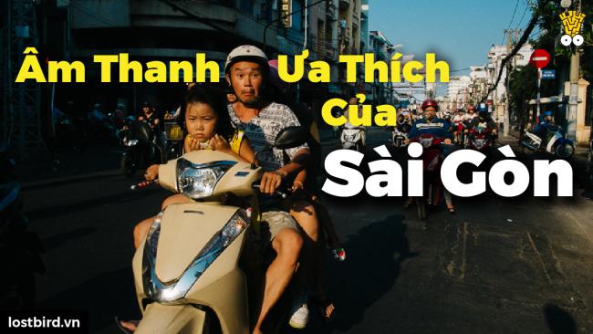 Những âm thanh ưa thích ở Sài Gòn