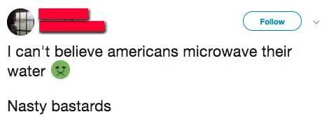 Cả thế giới đều chán ghét vì cách người Mỹ... đun nước nóng